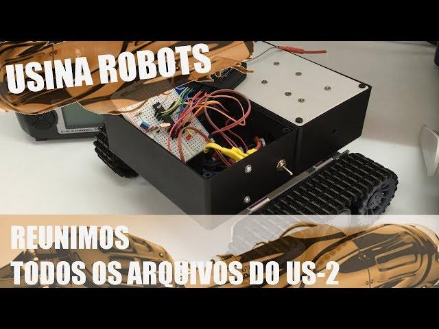 REUNIMOS TODOS OS ARQUIVOS DO US-2! | Usina Robots US-2 #075