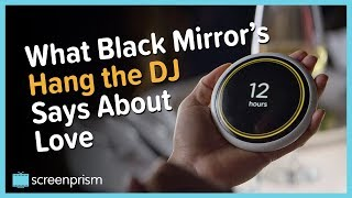 What Black Mirror's Hang the DJ Says About Love