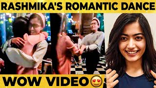 Unseen video: Rashmika's cute romantic dance with girlfrie..