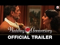Wedding Anniversary - Official Trailer - Nana Patekar & Mahie Gill