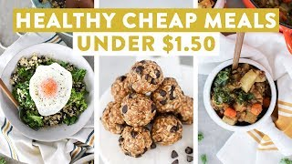 Healthy Cheap Meals Under $1.50   EASY Budget Friendly Meal Ideas