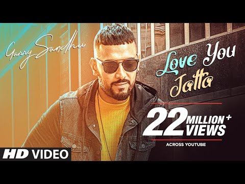 Garry Sandhu: Love You Jatta (Full Song) Rahul Sathu