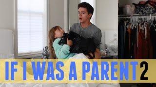 If I was a Parent 2   Brent Rivera