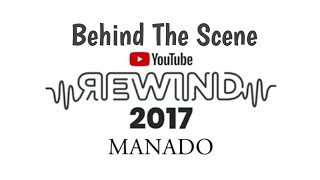 Behind The Scene YOUTUBE REWIND MANADO 2017