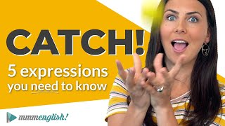 5 Common Expressions with CATCH | English Collocations