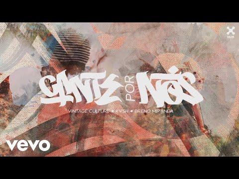 Vintage Culture, KVSH, Breno Miranda - Cante por Nós (Pseudo Video)