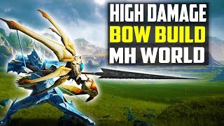 High Damage Bow Build - Xeno Metora - High Crit - Monster Hunter World Bow Build