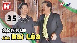 Cuộc Phiêu Lưu Của Hai Lúa - Tập 35 | Phim Tình Cảm Việt Nam Hay Nhất 2017
