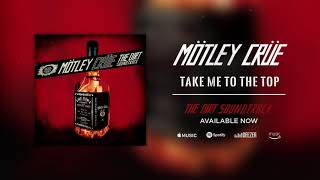 Mötley Crüe - Take Me To The Top (Official Audio)