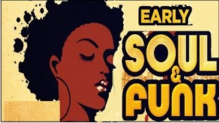 Early Soul & Funk - The Best Of