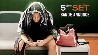 5ème set :  bande-annonce