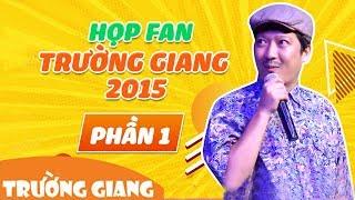 Họp Fan Trường Giang 2015 Phần 1