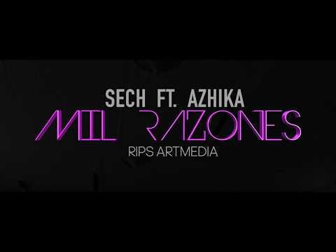 MIL RAZONES - SECH X AZHIKA