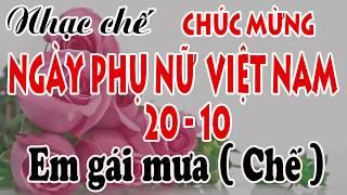 Nhạc chế Em Gái Mưa | Ngày Phụ Nữ Việt Nam 20/10 | Rất ý nghĩa