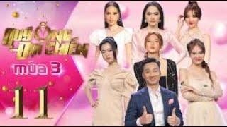 Quý Ông  Đại Chiến Mùa 3 | #11: Hương Giang, Lâm Vỹ Dạ, Hari Won, Lan Ngọc