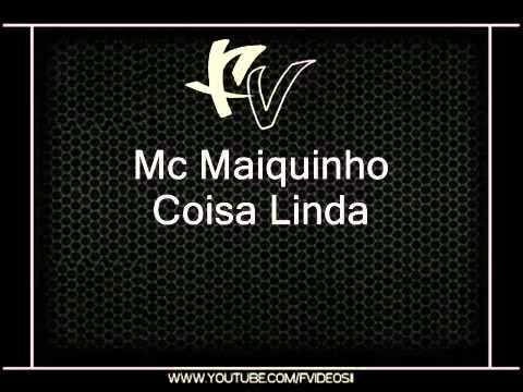Baixar Mc Maiquinho   Coisa Linda {mateuzinho funk}
