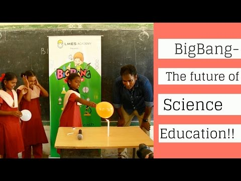 BigBang - The future of Science Education!!