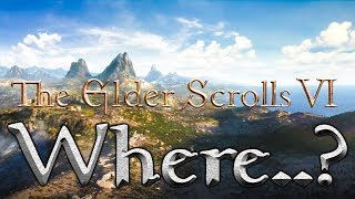 Elder Scrolls VI: Where?