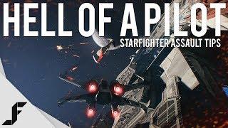 ONE HELL OF A PILOT - Star Wars Battlefront II Starfighter Assault Tips