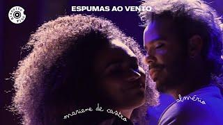 Almerio e Mariana de Castro Espumas ao vento