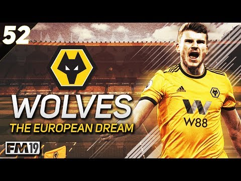 "Wolves: The European Dream - #52 ""EUROPA LEAGUE SEMI-FINAL"" - Football Manager 2019"
