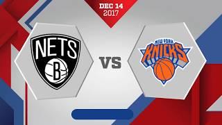 New York Knicks at Brooklyn Nets: December 14, 2017