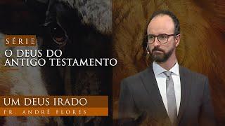 20/02/21 - UM DEUS IRADO | Pr. André Flores