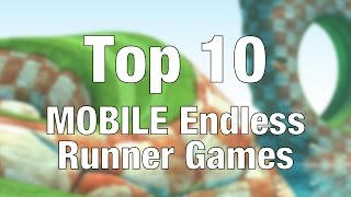 Top 10 MOBILE Endless Runner Games