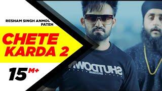 Chete Karda 2 – Resham Singh Anmol Ft Fateh