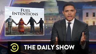 The Daily Show - The Dakota Access Pipeline's Reservation Reroute