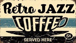 Coffee Jazz Music - Retro Lounge & Jazz Instrumental Music - Happy Morning Jazz Music
