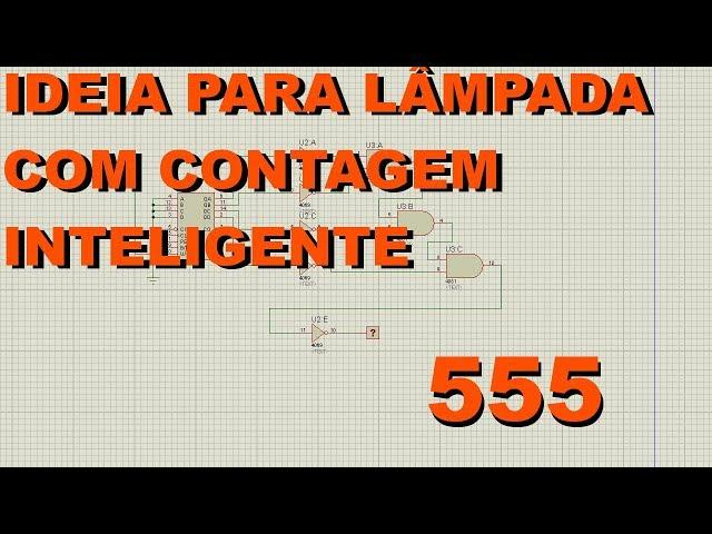 IDEIA PARA LÂMPADA COM CONTAGEM INTELIGENTE | Conheça Eletrônica! #118