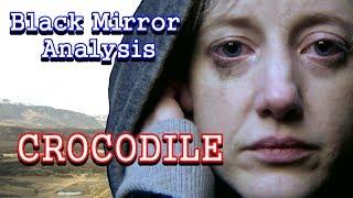 Black Mirror Analysis: Crocodile