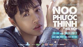 Noo Phước Thịnh - Trailer Liveshow In Hà Nội 30/11/2017 | Sân Vận Động Đại Học Hà Nội