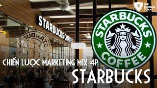 Phân tích chiến lược Marketing Mix (4P) đỉnh cao của Starbucks