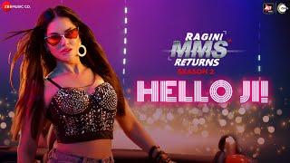 Hello Ji – Meet Bros – Kanika Kapoor – Sunny Leone