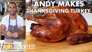 Andy Makes Thanksgiving Turkey   From the Test Kitchen   Bon Appétit