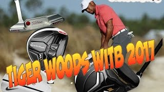 What's In The Bag 2017 Tiger Woods