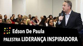 PALESTRA LIDERANÇA INSPIRADORA COM EDSON DE PAULA