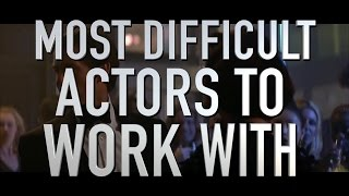 Top 10 Most Difficult Actors to Work With