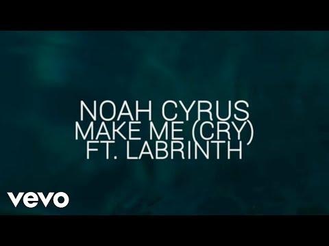 Noah Cyrus - Make Me (Cry) (Official Lyric Video) ft. Labrinth