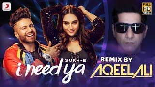 I Need Ya Remix – Sukh E
