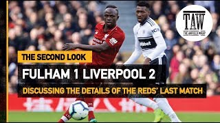 Fulham 1 Liverpool 2 | The Second Look