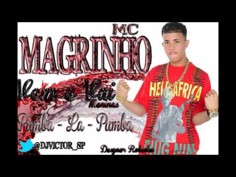 Baixar MC MAGRINHO - VAI E VEM MENINAS , PUMBA LA PUMBA [[ DJ VICTOR SP ]]