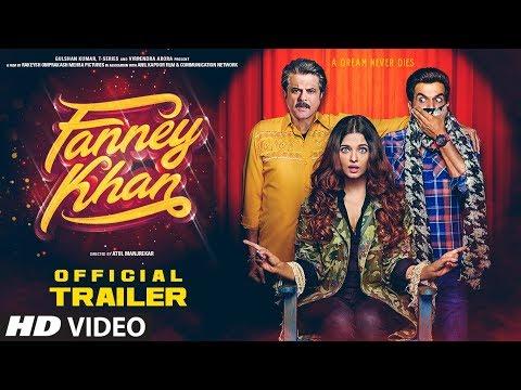 FANNEY KHAN Official Trailer - Anil Kapoor, Aishwarya Rai Bachchan, Rajkummar Rao