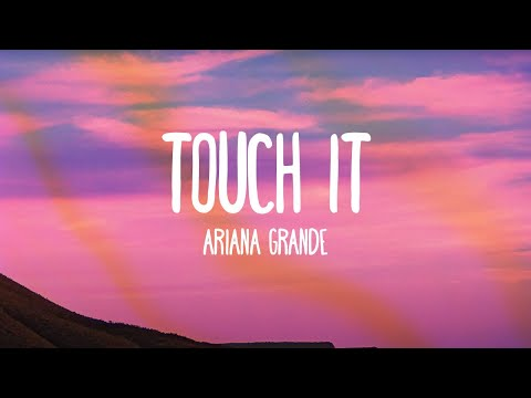 Ariana Grande - Touch It (Audio Only)