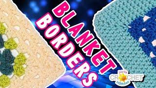 How to Crochet 2 Basic Blanket Borders - Granny Square Afghans!