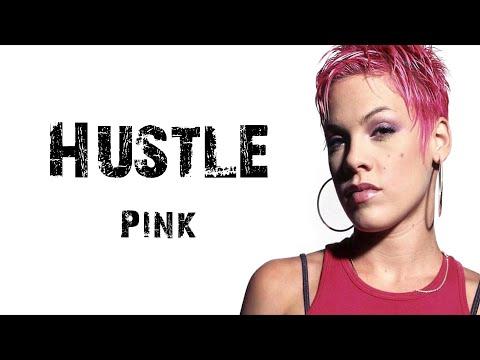 Pink - Hustle [ Lyrics ]