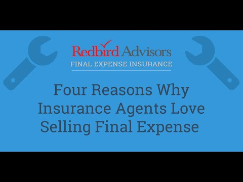 4 Reasons Why Insurance Agents Love Selling Final Expense