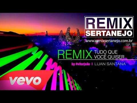 Baixar REMIX SERTANEJO - Tudo Que Voce Quiser - Luan Santana [ Sertanejo Remix 2014 ]
